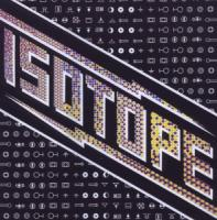 Isotope (Remastered) - zum Schließen ins Bild klicken