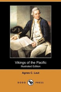 Vikings of the Pacific (Illustrated Edition) (Dodo Press)