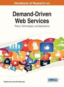 Handbook of Research on Demand-Driven Web Services: Theory, Tech