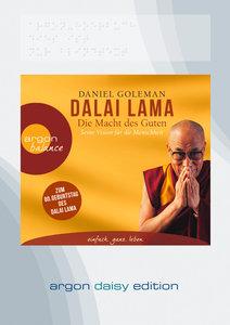 Dalai Lama - Die Macht des Guten (DAISY Edition)