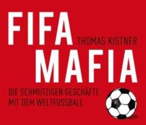 Fifa Mafia-Die Schmutzigen Geschäfte Mit Dem Weltf