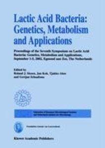 Lactic Acid Bacteria: Genetics, Metabolism and Applications