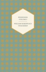 Pendennis - Volume I - Works of William Makepeace Thackeray