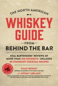 North American Whiskey Drinker's Guide from Behind the Bar