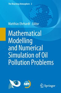 Mathematical Modelling and Numerical Simulation of Oil Pollution