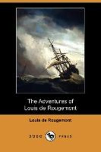 The Adventures of Louis de Rougemont (Dodo Press)