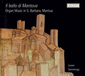 Il Ballo Di Mantova-Organ Music In S.Barbara