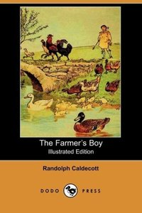 The Farmer's Boy (Illustrated Edition) (Dodo Press)