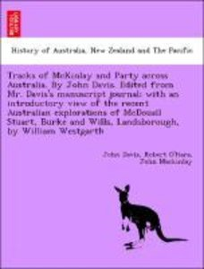 Tracks of McKinlay and Party across Australia. By John Davis. Ed