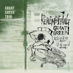 Remembering Grant Green+4 Bonus Tracks