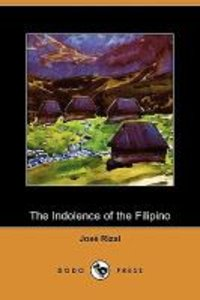 The Indolence of the Filipino (Dodo Press)