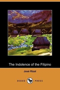 The Indolence of the Filipino (Dodo Press)