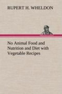 No Animal Food and Nutrition and Diet with Vegetable Recipes