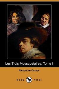 Les Trois Mousquetaires, Tome I (Dodo Press)