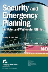 Security and Emergency Planning for Water and Wastewater Utiliti