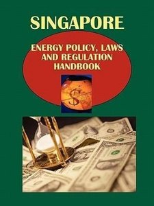 Singapore Energy Policy, Laws and Regulation Handbook