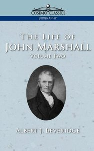 The Life of John Marshall, Vol. 2