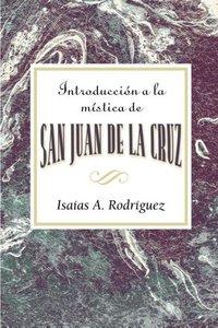 Introduccion a la Mistica de San Juan de La Cruz Aeth