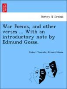 War Poems, and other verses ... With an introductory note by Edm