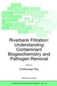 Riverbank Filtration: Understanding Contaminant Biogeochemistry