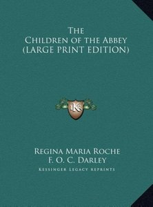 The Children of the Abbey (LARGE PRINT EDITION)