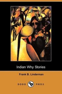 Indian Why Stories (Dodo Press)