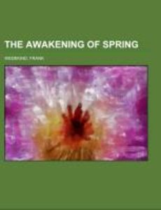 The Awakening of Spring; a tragedy of childhood