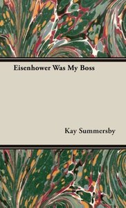 Eisenhower Was My Boss