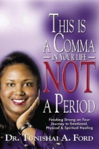 This Is a Comma in Your Life, Not a Period