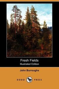 Fresh Fields (Illustrated Edition) (Dodo Press)