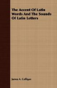 The Accent Of Latin Words And The Sounds Of Latin Letters