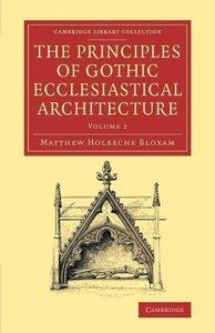 The Principles of Gothic Ecclesiastical Architecture
