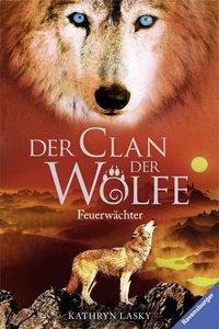 Der Clan der Wölfe 03: Feuerwächter