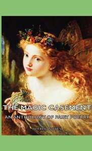 The Magic Casement - An Anthology of Fairy Poetry