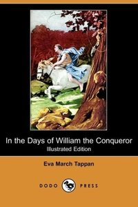 In the Days of William the Conqueror (Illustrated Edition) (Dodo