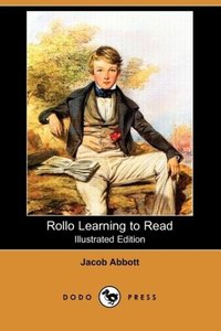 Rollo Learning to Read (Illustrated Edition) (Dodo Press)