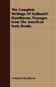The Complete Writings Of Nathaniel Hawthorne; Passages from The