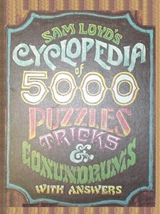Sam Loyd's Cyclopedia of 5000 Puzzles Tricks and Conundrums with