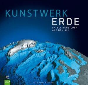 Kunstwerk Erde. Satellitenbilder aus dem All
