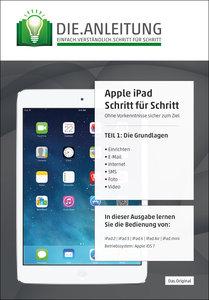 Die.Anleitung für das Apple iPad - speziell für Einsteiger und S