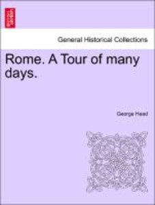 Rome. A Tour of many days. Vol. III.