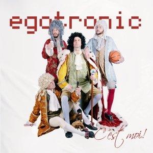 Egotronic,C'est Moi! (+Download)