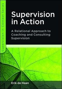 Supervision in Action: A Relational Approach to Coaching and Con
