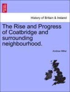 The Rise and Progress of Coatbridge and surrounding neighbourhoo
