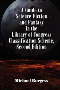 A Guide to Science Fiction and Fantasy in the Library of Congres