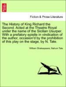 The History of King Richard the Second. Acted at the Theatre Roy