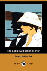The Legal Subjection of Men (Dodo Press)