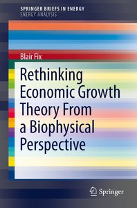 Rethinking Economic Growth Theory From a Biophysical Perspective