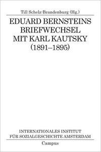 Eduard Bernsteins Briefwechsel mit Karl Kautsky (1891-1895)