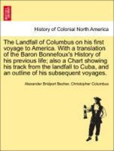 The Landfall of Columbus on his first voyage to America. With a